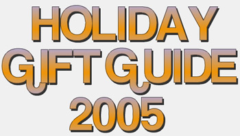 Gear Live Holiday Gift Guide 2005