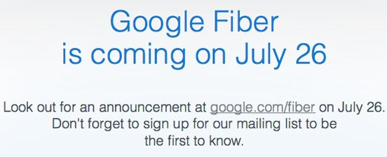Google Fiber July 26