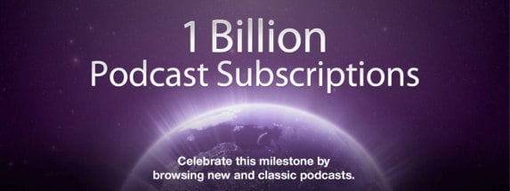 iTunes 1 Billion Podcast Subscribers