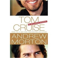 Tom Cruise: Unauthorized Biography