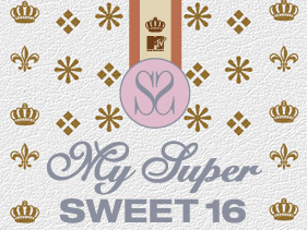 My Super Sweet Sixteen